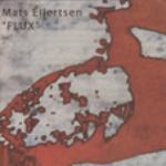 2006 – Mats Eilertsen Flux